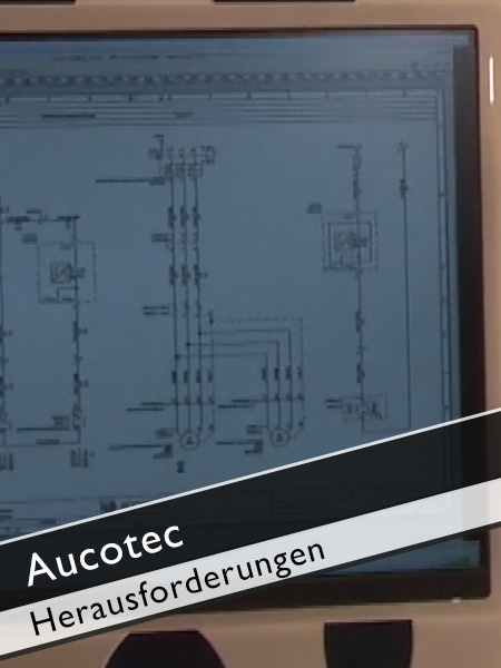 Aucotec - Engineering Software Herausforderungen