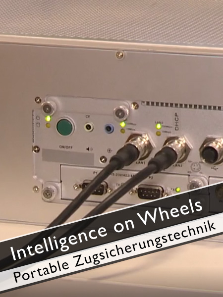 Intelligence on Wheels - Portable Sicherungstechnik für Züge