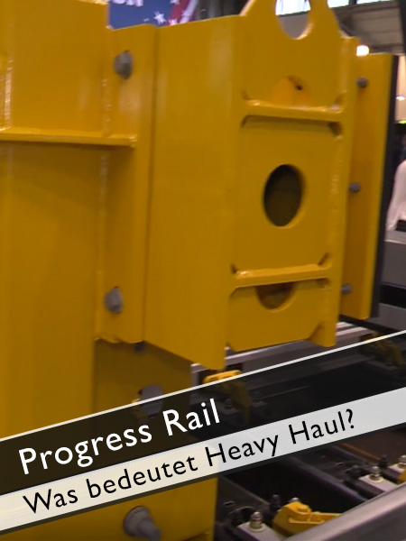 Progress Rail - Was bedeutet Heavy Haul?