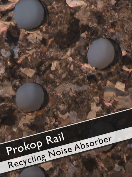 Prokop Rail - Noise Absorber made with Recycling Material