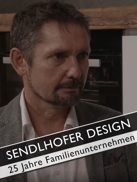 Sendlhofer Design Familienunternehmen seit 25 Jahren
