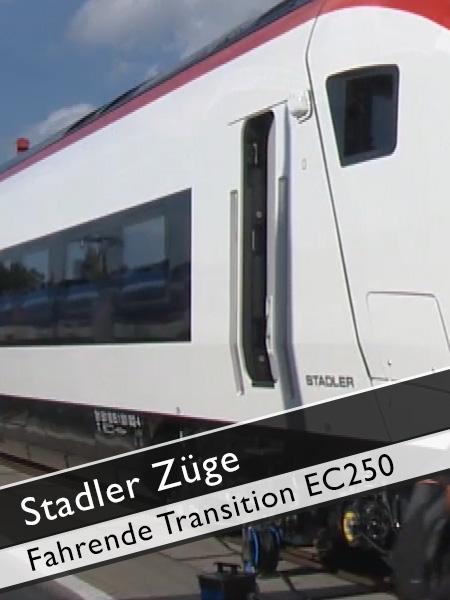 Stadler Züge EC250 fahrende Transition