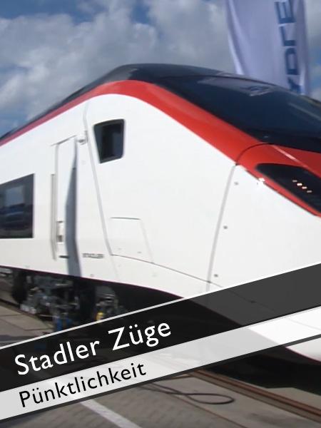 Stadler Züge Pünktlichkeit