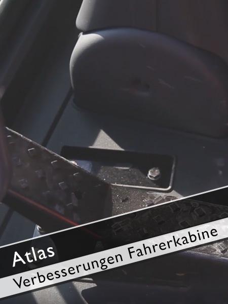 Atlas - Verbesserungen Fahrerkabine