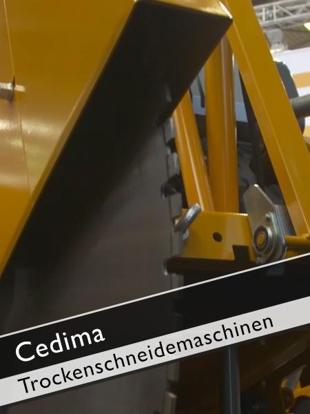 Cedima - Trockenschneidemaschine CF 2020 TR Entwicklung nach Kundenanforderungen