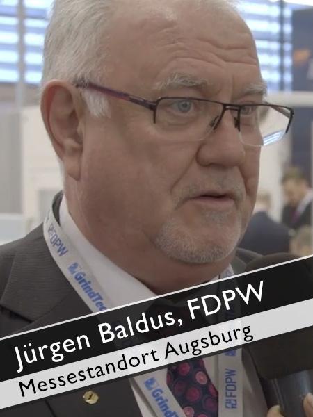 Jürgen Baldus, FDPW GrindTEC: Augsburg als Messestandort