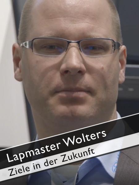Lapmaster Wolters Ziele in der Zukunft